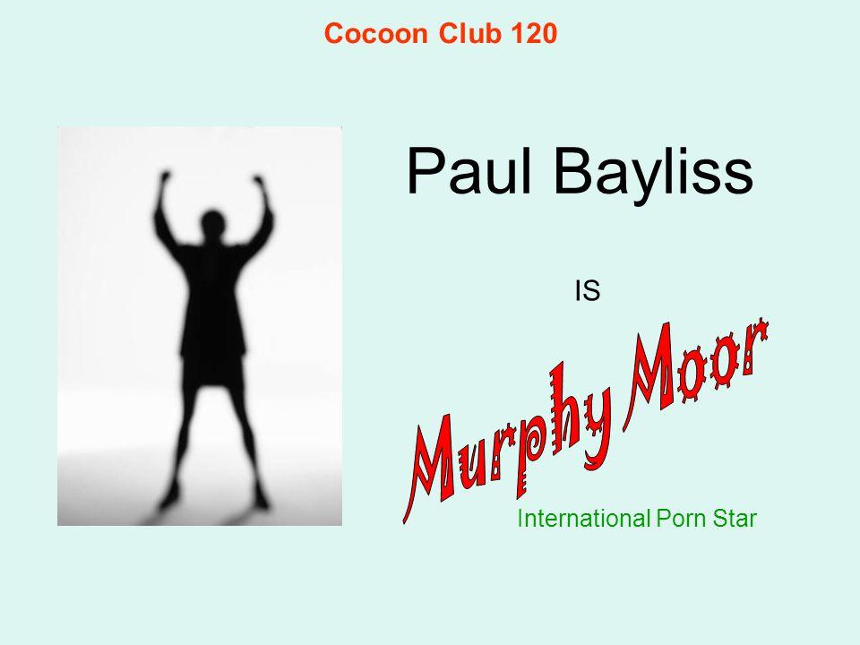 Paul Bayliss International Porn Star IS Cocoon Club 120