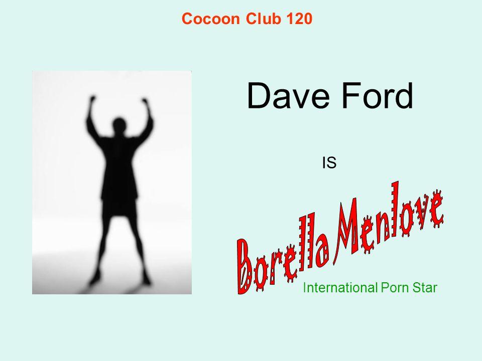 Dave Ford International Porn Star IS Cocoon Club 120