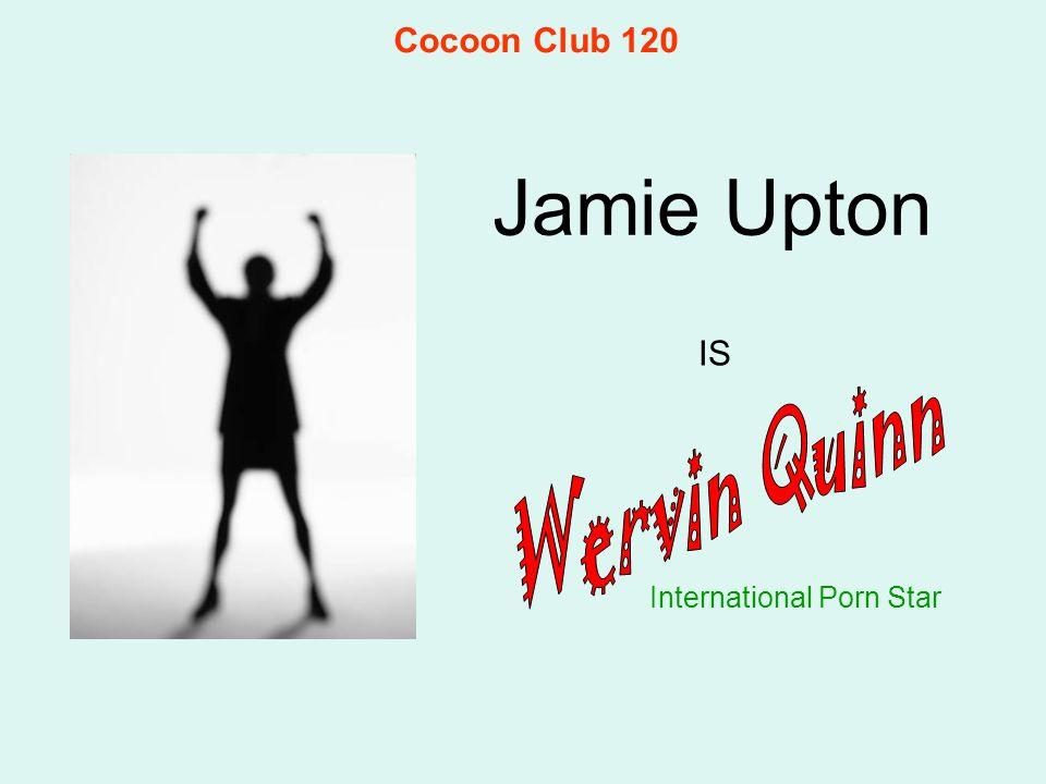 Jamie Upton International Porn Star IS Cocoon Club 120