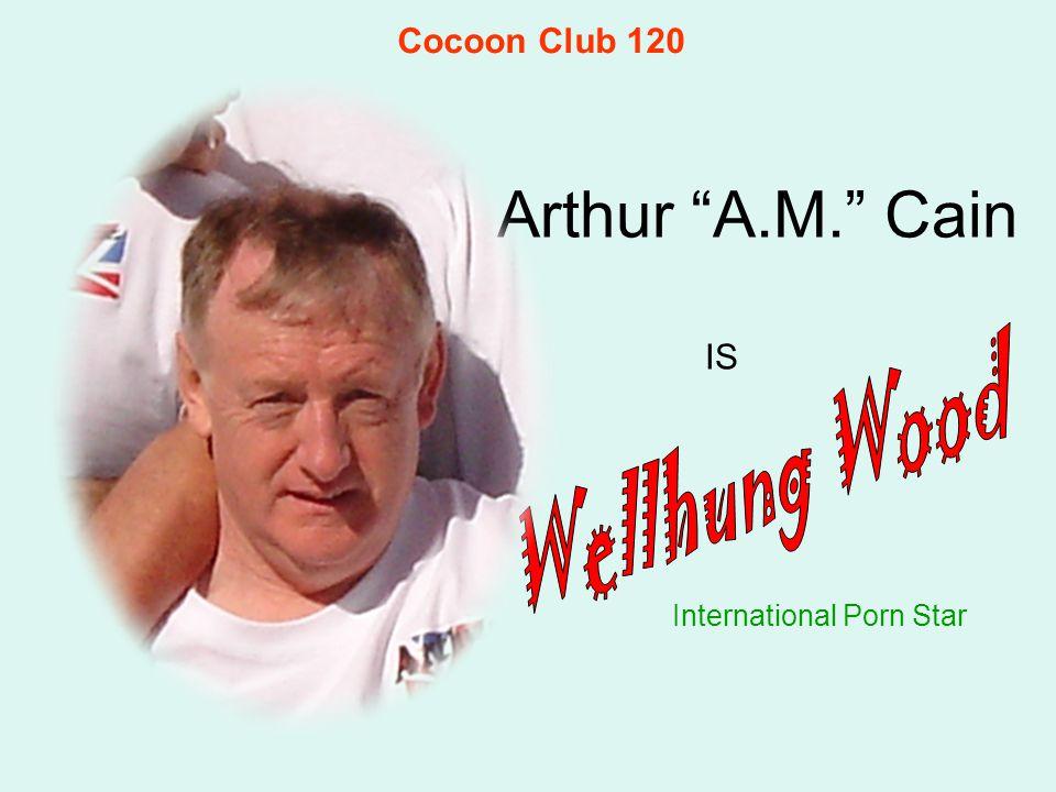 "Arthur ""A.M."" Cain International Porn Star IS Cocoon Club 120"