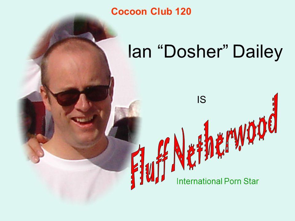 "Ian ""Dosher"" Dailey International Porn Star IS Cocoon Club 120"