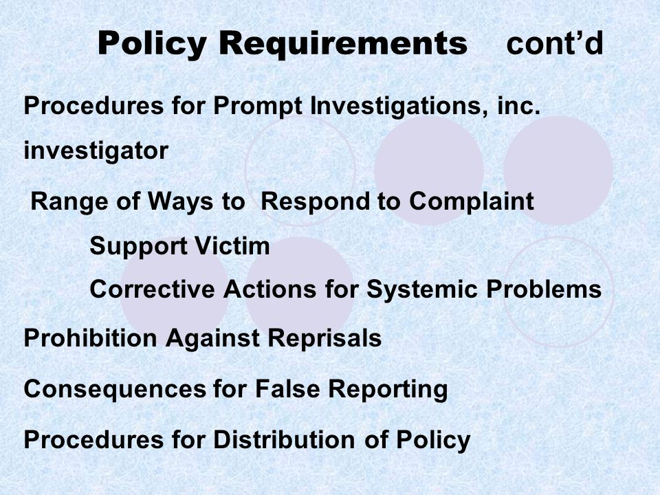 Policy Requirements cont'd Procedures for Prompt Investigations, inc.