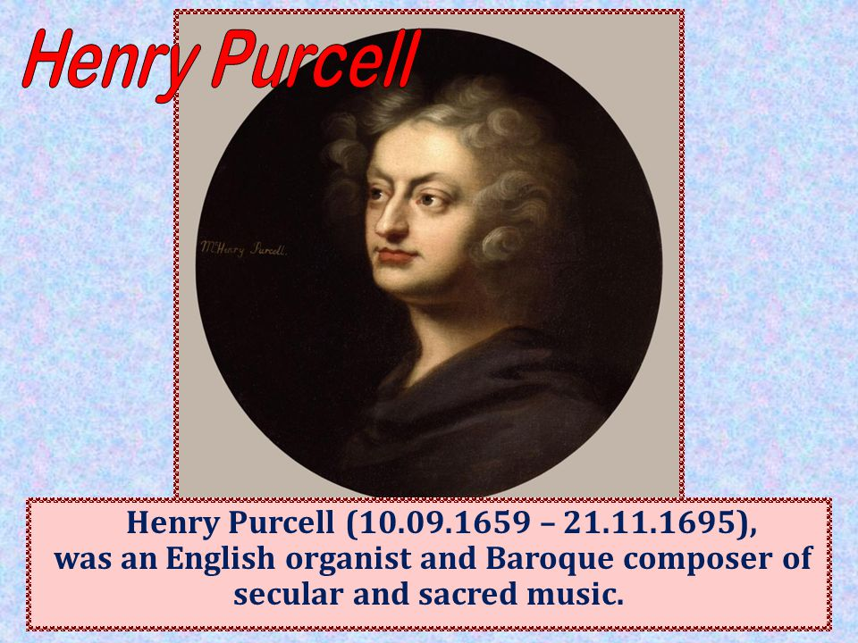 Although Purcell incorporated Italian and French stylistic elements into his compositions, his legacy was a uniquely English form of Baroque music.