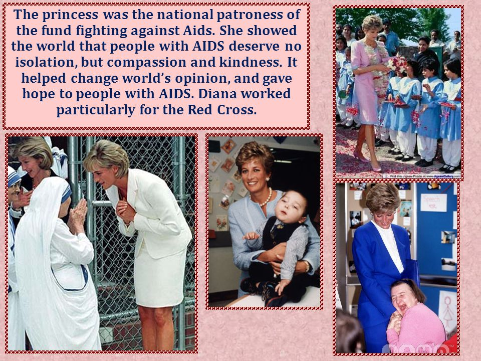 The princess was the national patroness of the fund fighting against Aids.