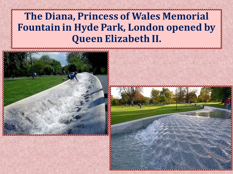 The Diana, Princess of Wales Memorial Fountain in Hyde Park, London opened by Queen Elizabeth II.