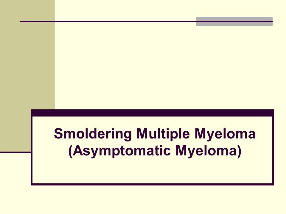 Smoldering Multiple Myeloma (Asymptomatic Myeloma)