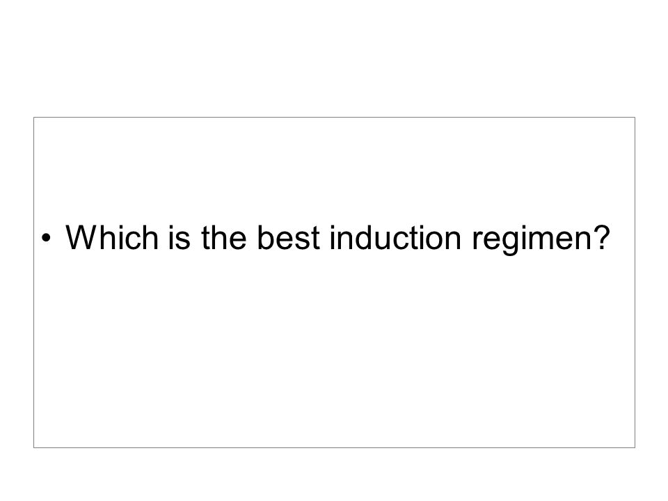 Which is the best induction regimen?
