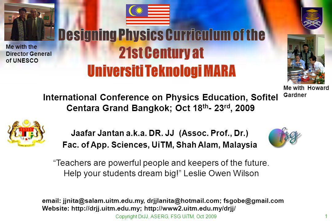 Copyright DrJJ, ASERG, FSG UiTM, Oct 2009 1 email: jjnita@salam.uitm.edu.my, drjjlanita@hotmail.com; fsgobe@gmail.com Website: http://drjj.uitm.edu.my; http://www2.uitm.edu.my/drjj/ Jaafar Jantan a.k.a.