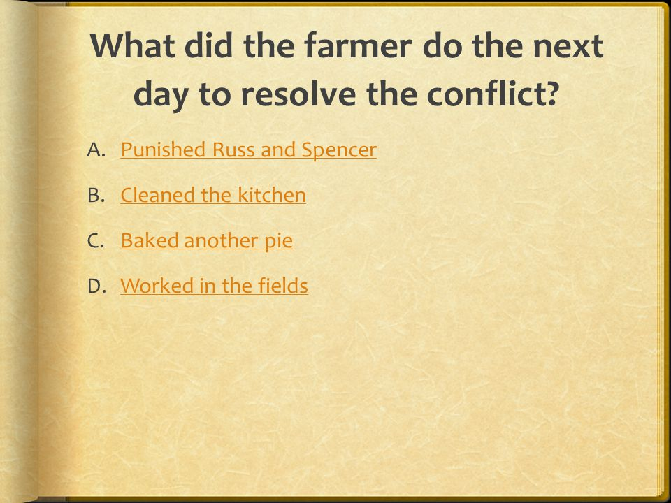 What did the farmer do the next day to resolve the conflict.