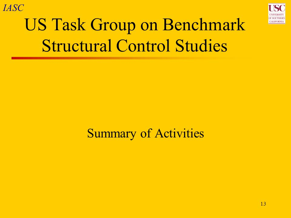 IASC 13 US Task Group on Benchmark Structural Control Studies Summary of Activities