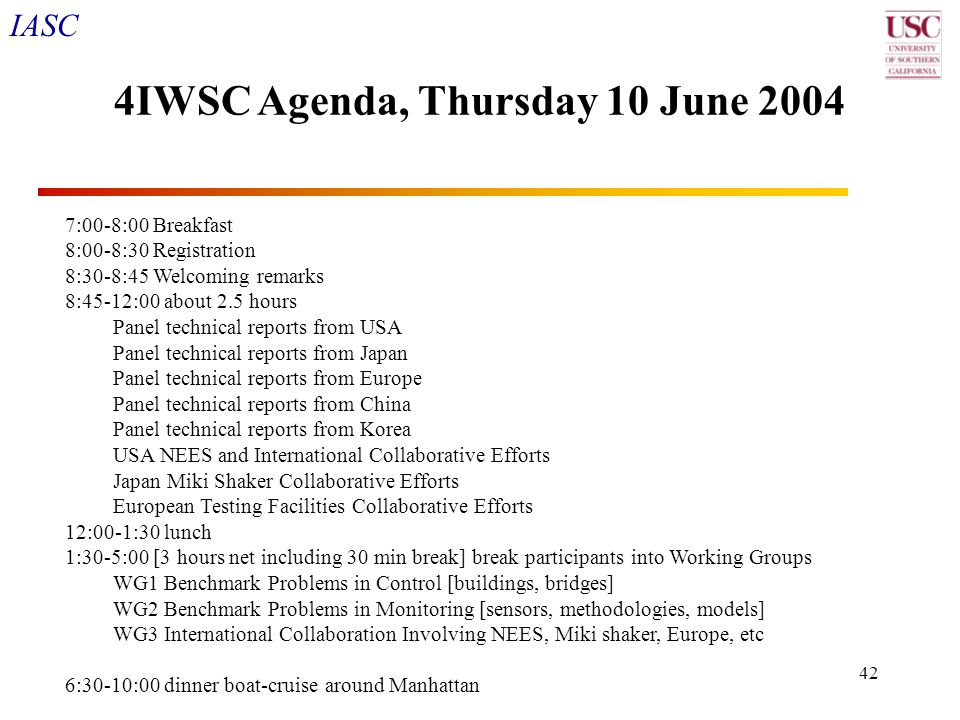 IASC 42 4IWSC Agenda, Thursday 10 June 2004 7:00-8:00 Breakfast 8:00-8:30 Registration 8:30-8:45 Welcoming remarks 8:45-12:00 about 2.5 hours Panel te