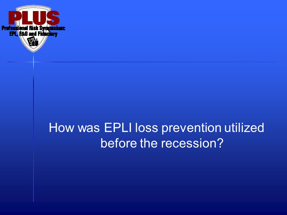 How was EPLI loss prevention utilized before the recession