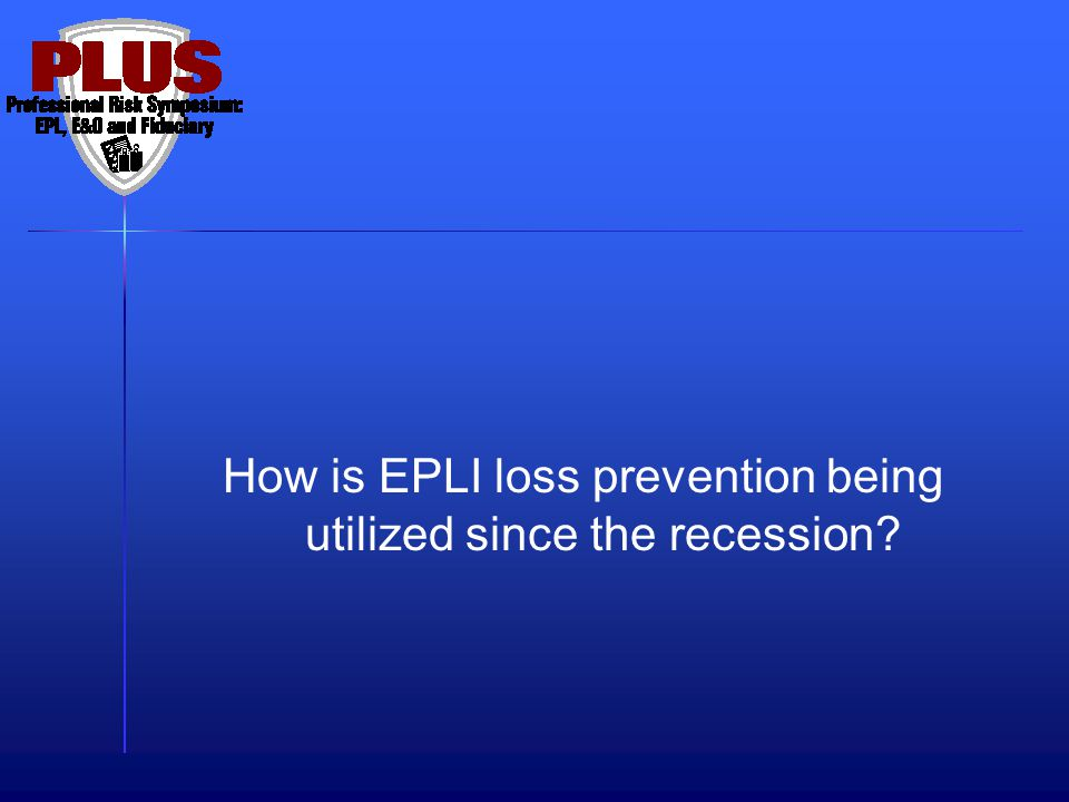 How is EPLI loss prevention being utilized since the recession