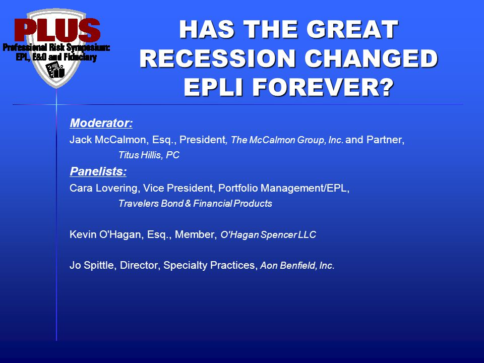 HAS THE GREAT RECESSION CHANGED EPLI FOREVER.
