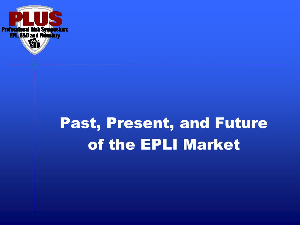 Past, Present, and Future of the EPLI Market