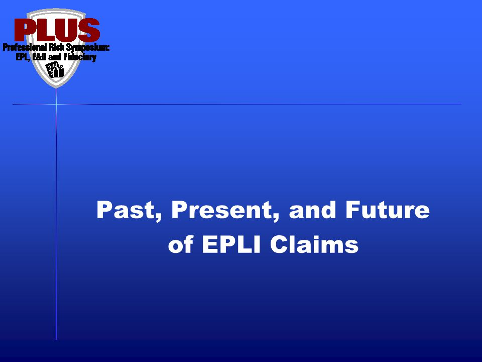 Past, Present, and Future of EPLI Claims