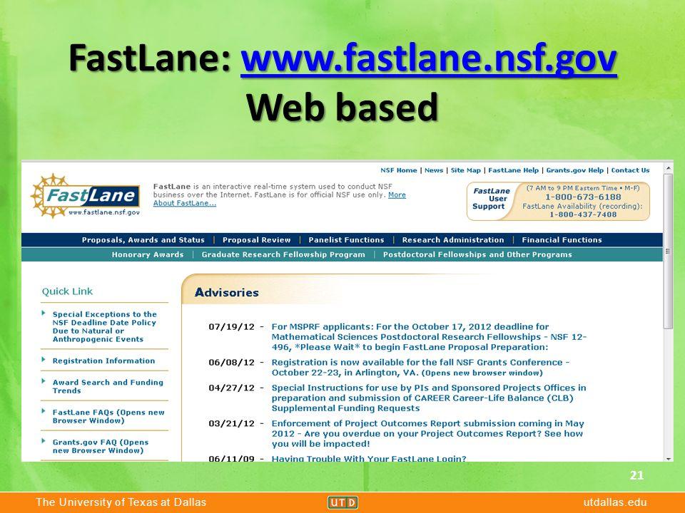The University of Texas at Dallasutdallas.edu FastLane: www.fastlane.nsf.gov Web based www.fastlane.nsf.gov 21