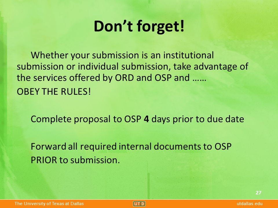 The University of Texas at Dallasutdallas.edu Don't forget! Whether your submission is an institutional submission or individual submission, take adva