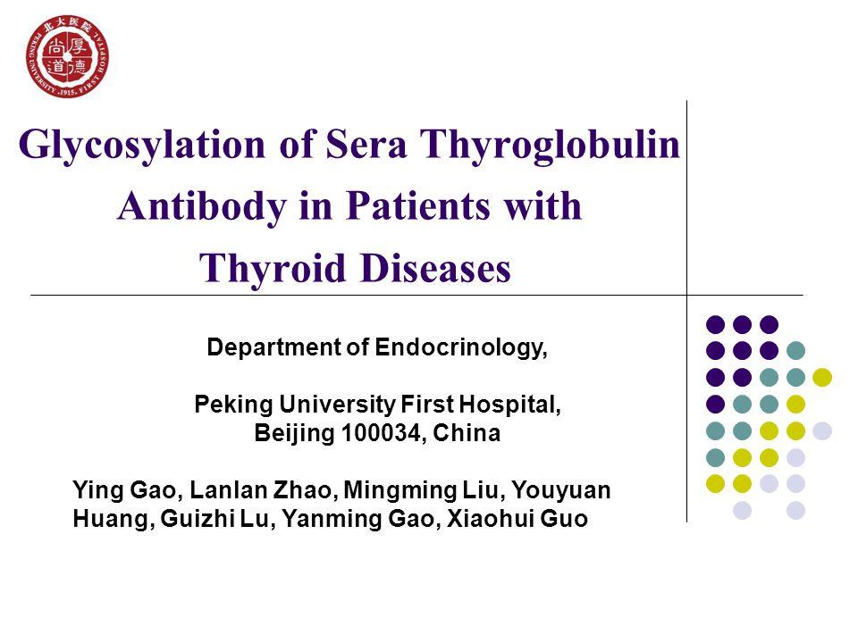 Backgrounds Thyroglobulin antibody (TgAb) is one of the major autoantibodies in thyroid diseases.