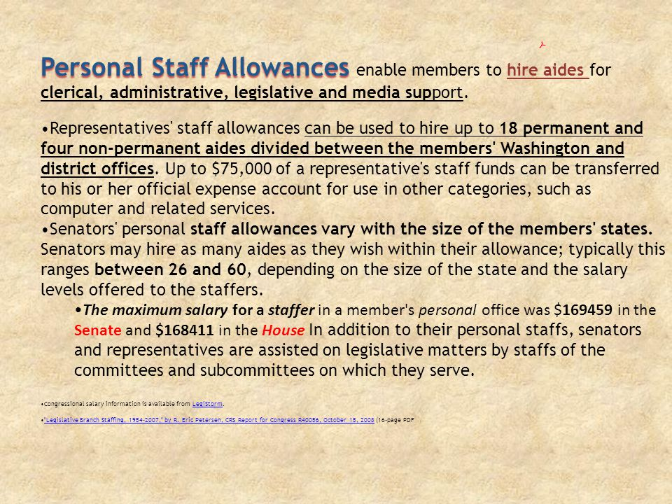 Personal Staff Allowances Personal Staff Allowances enable members to hire aides for clerical, administrative, legislative and media support.