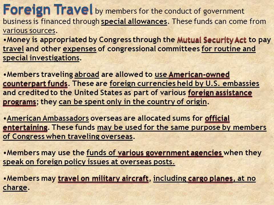 Foreign Travel Foreign Travel by members for the conduct of government business is financed through special allowances.