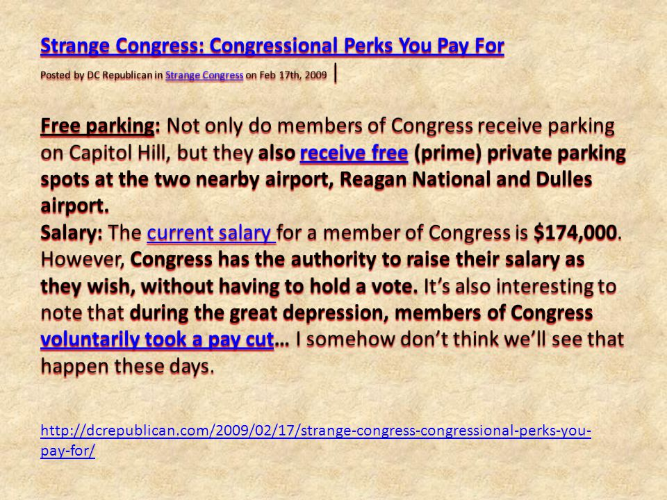 http://dcrepublican.com/2009/02/17/strange-congress-congressional-perks-you- pay-for/