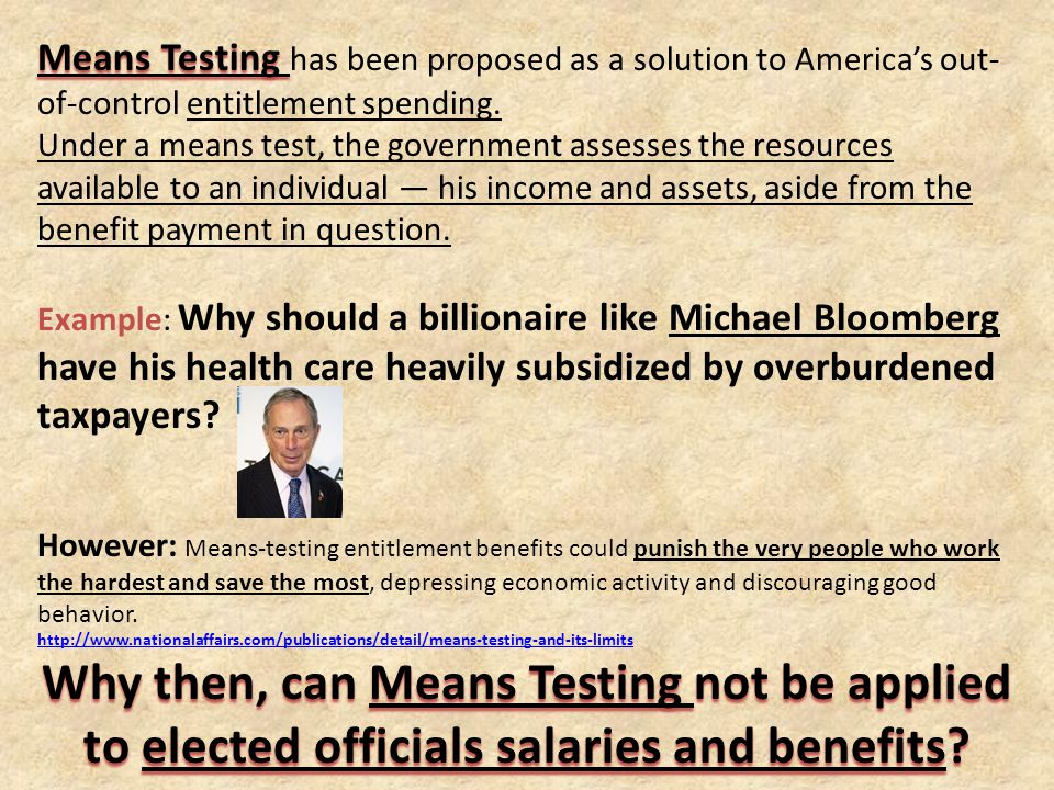 Means Testing Means Testing has been proposed as a solution to America's out- of-control entitlement spending.