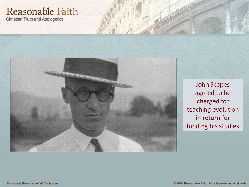 John Scopes agreed to be charged for teaching evolution in return for funding his studies