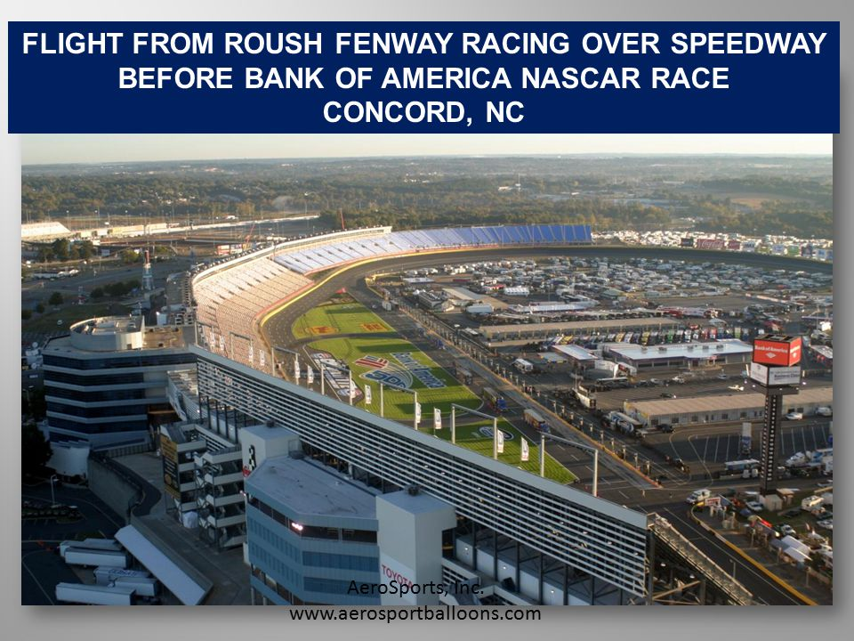 FLIGHT FROM ROUSH FENWAY RACING OVER SPEEDWAY BEFORE BANK OF AMERICA NASCAR RACE CONCORD, NC AeroSports, Inc.