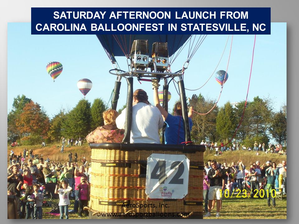 SATURDAY AFTERNOON LAUNCH FROM CAROLINA BALLOONFEST IN STATESVILLE, NC AeroSports, Inc.