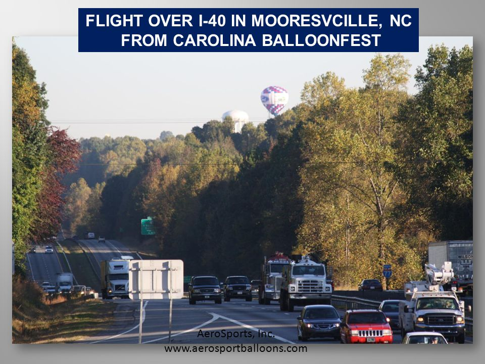 FLIGHT OVER I-40 IN MOORESVCILLE, NC FROM CAROLINA BALLOONFEST AeroSports, Inc.