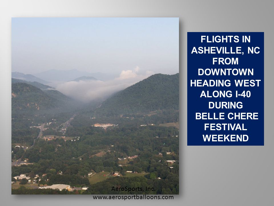 FLIGHTS IN ASHEVILLE, NC FROM DOWNTOWN HEADING WEST ALONG I-40 DURING BELLE CHERE FESTIVAL WEEKEND AeroSports, Inc.