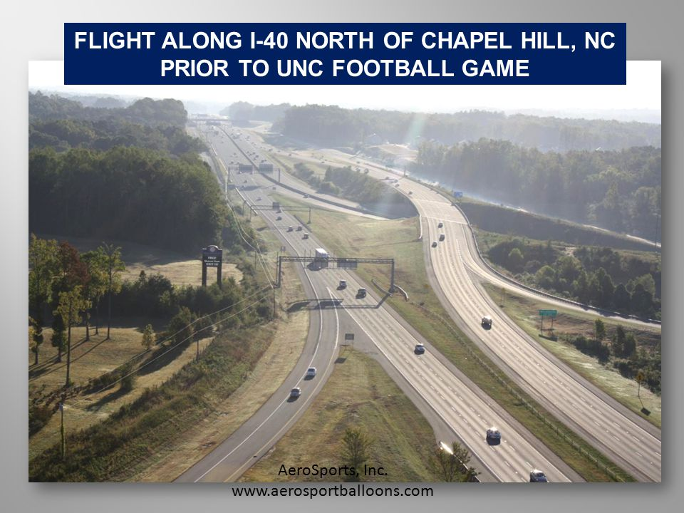 FLIGHT ALONG I-40 NORTH OF CHAPEL HILL, NC PRIOR TO UNC FOOTBALL GAME AeroSports, Inc.