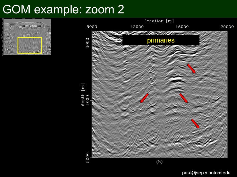 paul@sep.stanford.edu GOM example: zoom 2 primaries