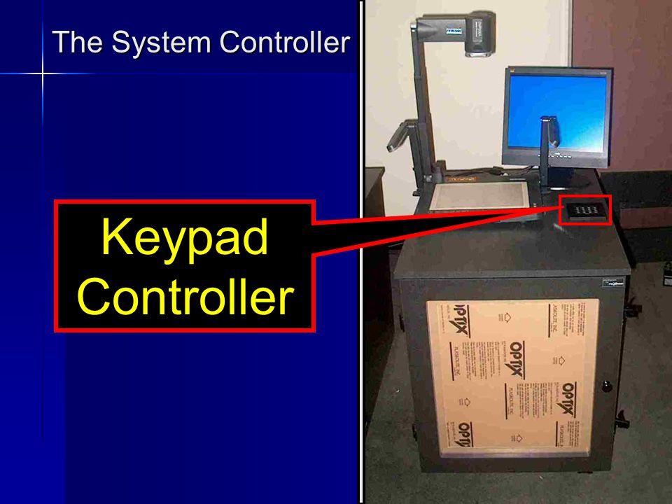 13 The System Controller Keypad Controller Keypad Controller