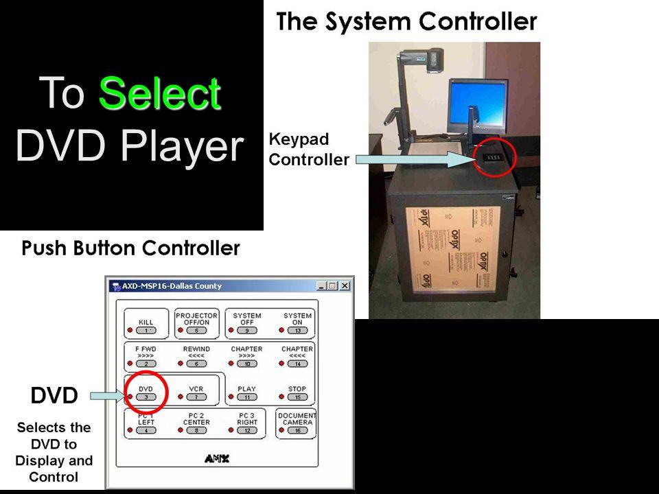 Select To Select DVD Player