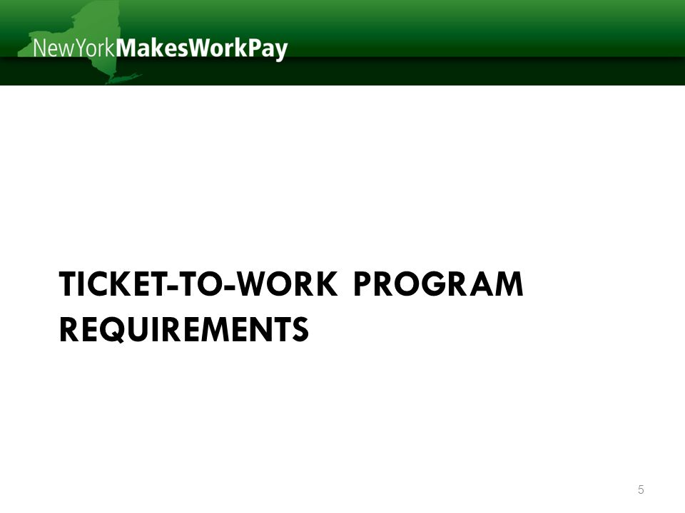 TICKET-TO-WORK PROGRAM REQUIREMENTS 5