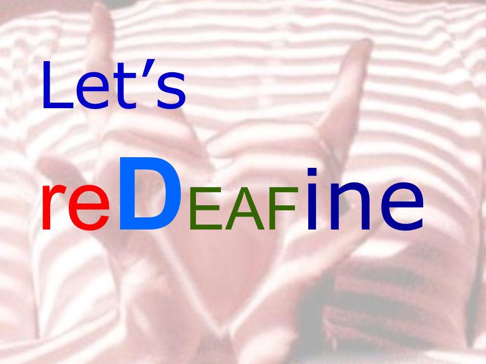 Let's re D EAF ine