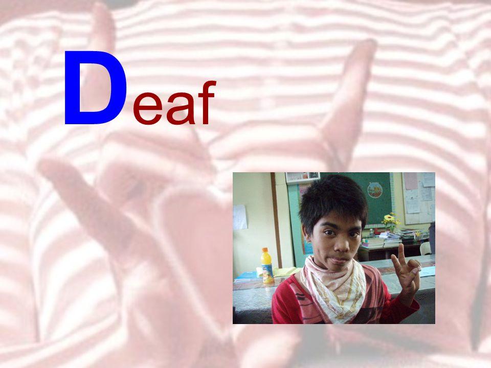 D eaf