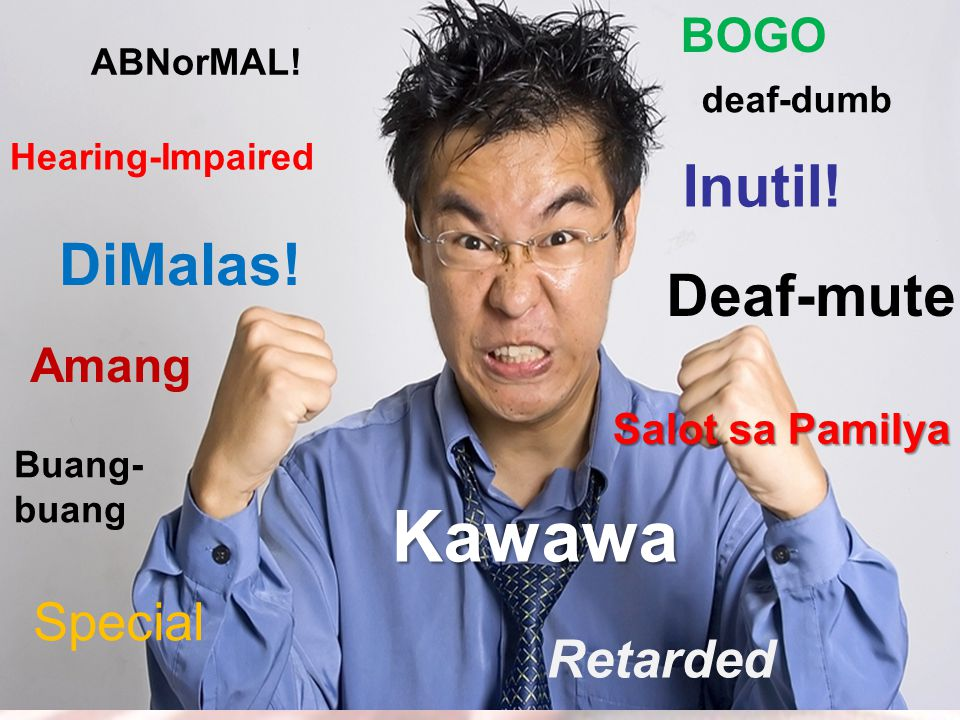 ABNorMAL. deaf-dumb Hearing-Impaired Amang DiMalas.