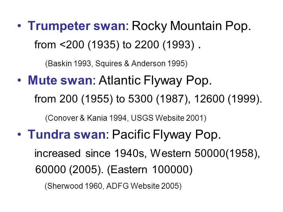 Trumpeter swan: Rocky Mountain Pop. from <200 (1935) to 2200 (1993).