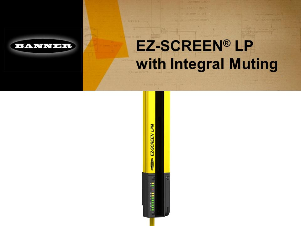 EZ-SCREEN ® LP with Integral Muting