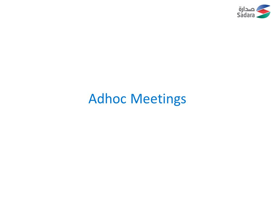 Adhoc Meetings