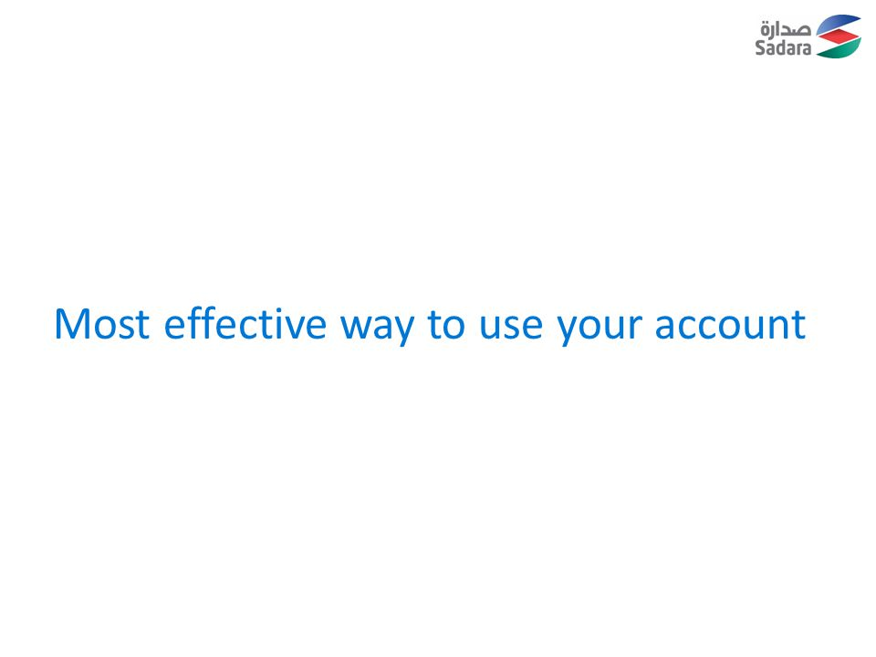 Most effective way to use your account