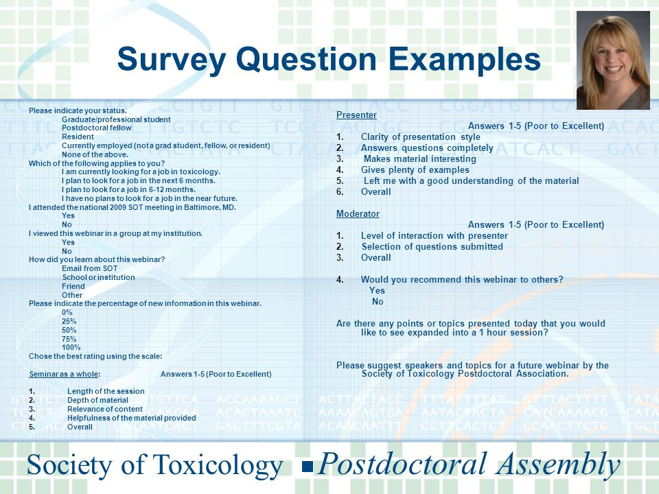 Society of Toxicology Postdoctoral Assembly Survey Question Examples Please indicate your status.