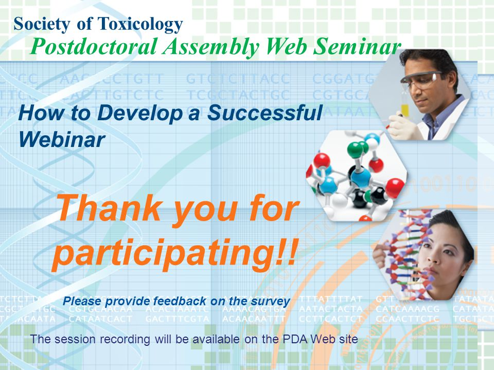 Postdoctoral Assembly Web Seminar Society of Toxicology Thank you for participating!.