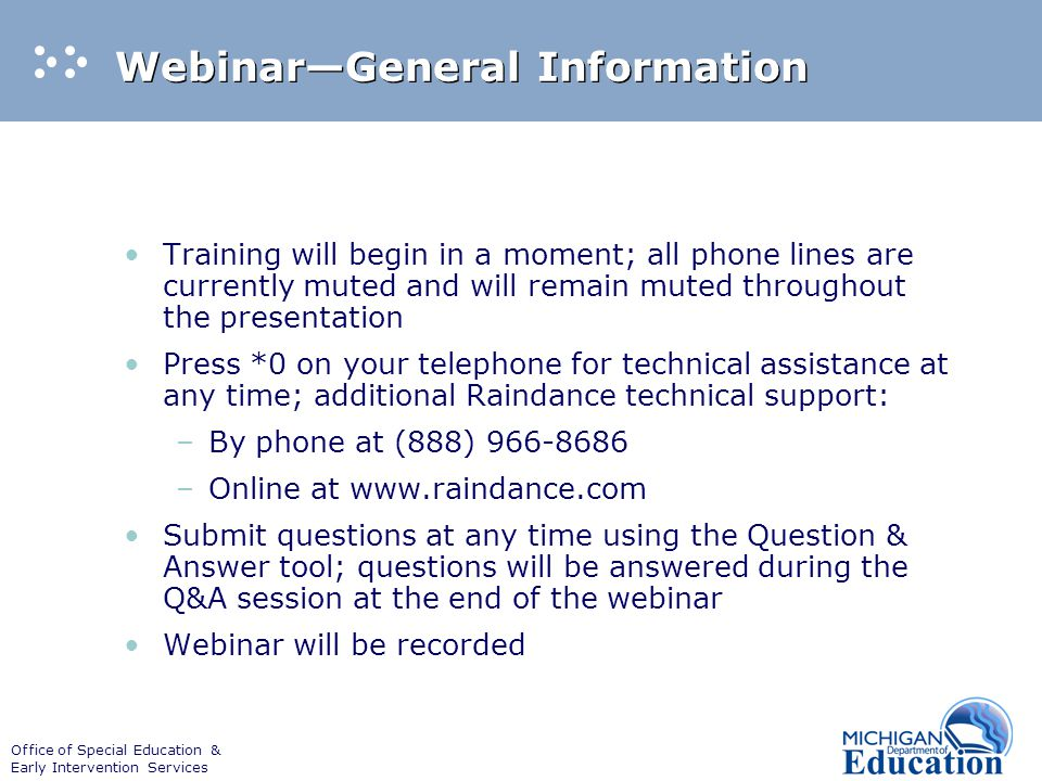 Office of Special Education & Early Intervention Services Webinar—General Information Training will begin in a moment; all phone lines are currently m