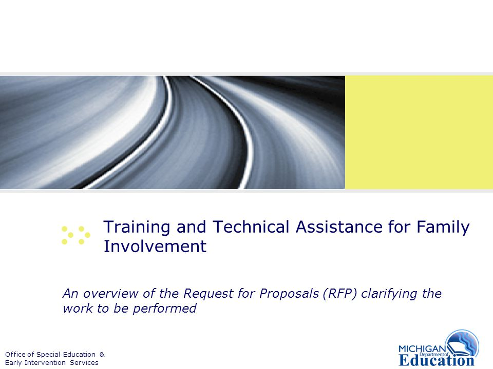Office of Special Education & Early Intervention Services Training and Technical Assistance for Family Involvement An overview of the Request for Prop