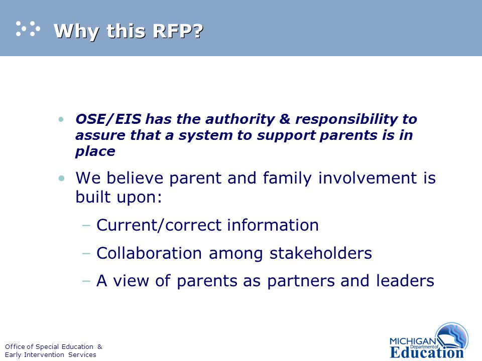Office of Special Education & Early Intervention Services Why this RFP? OSE/EIS has the authority & responsibility to assure that a system to support