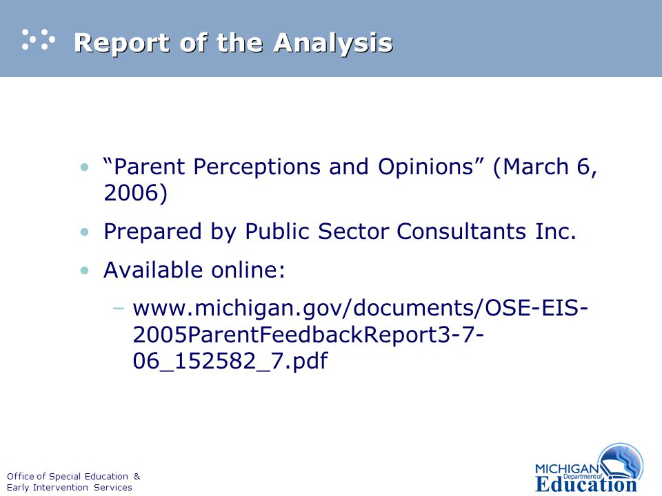 "Office of Special Education & Early Intervention Services Report of the Analysis ""Parent Perceptions and Opinions"" (March 6, 2006) Prepared by Public"